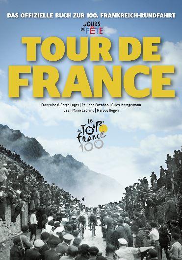 Das offizielle Buch zur 100. Frankreichrundfahrt - Jours de Fête